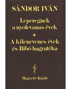 Leperegnek a nyolcvanas évek / A kilencvenes évek és Bibó hagyatéka - Sándor Iván