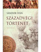 Századvégi történet (dedikált) - Sándor Iván