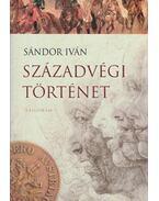 Századvégi történet - Sándor Iván