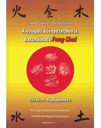 A nyugati környezetben is használható feng-shui (I. Kötet) - Sándor László, Pocsai Katalin