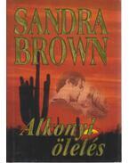 Alkonyi ölelés - Sandra Brown