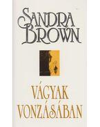Vágyak vonzásában - Sandra Brown