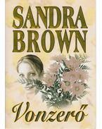Vonzerő - Sandra Brown