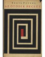 Az ötödik pecsét - Sánta Ferenc