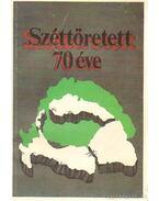 Széttöretett... 70 éve - Sárándy György