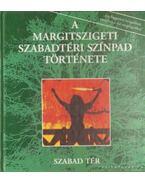 A Margitszigeti Szabadtéri Színpad története 1938-1993 - Sárdi Mihály (szerk.)
