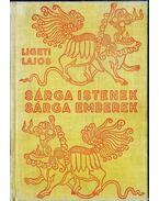 Sárga Istenek, sárga emberek - Ligeti Lajos