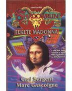 Fekete Madonna - Sargent, Carl, Gascoigne, Marc