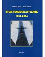 Atom-tengeralattjárók 1954-2004 - Sárhidai Gyula, Szabó Miklós