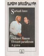 Oszlopos Simeon / Elveszett paradicsom / A gyáva - Sarkadi Imre