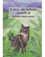 A cica, aki kétszer veszett el - Sarkady Mária