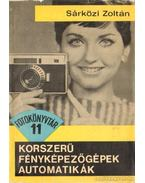 Korszerű fényképezőgépek, automatikák - Sárközi Zoltán