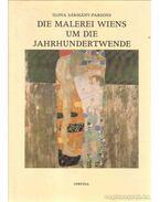 Die malerei Wiens um die Jahrhundertwende - Sármány-Parsons Ilona