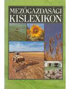 Mezőgazdasági kislexikon - Sárossy Istvánné, Gallyas Csaba