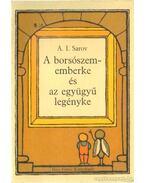 A borsószememberke és az együgyű legényke - Sarov, A. I.
