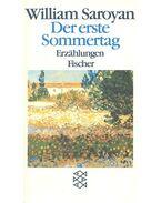 Der erste Sommertag - Erzählungen (1933-1938) - Saroyan, William