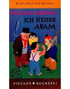 Ich Heisse Aram - Saroyan, William