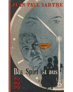 Das Spiel ist aus - Sartre, Jean-Paul