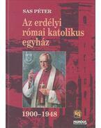 Az erdélyi római katolikus egyház - Sas Péter