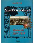 Mesélő képeslapok - Kolozsvár 1867-1919 - Sas Péter