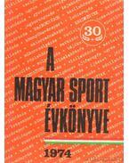 A magyar sport évkönyve 1974. - Sass Tibor