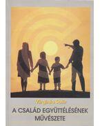 A család együttélésének művészete - Satir, Virginia