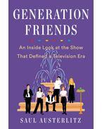Generation Friends - Saul Austerlitz