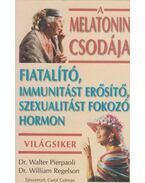 A melatonin csodája - Pierpaoli,Walter, Regelson,William