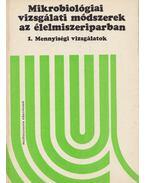 Mikrobiológiai vizsgálati módszerek az élelmiszeriparban - Kiss István, Pulay Gábor, József Farkas