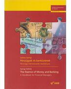 Pénzügyek és banküzletek / The Essence of Money and Banking - Székely György