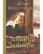 A rajnai kolostor - Brigitte Riebe