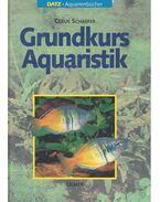 Grundkurs Aquaristik - SCHAEFER, CLAUS