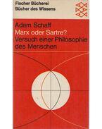 Marx oder Sartre? - Schaff, Adam