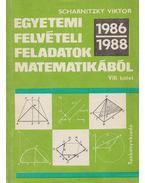 Egyetemi felvételi feladatok matematikából VIII. (1986-1988) - Scharnitzky Viktor