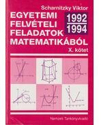 Válogatott egyetemi felvételi feladatok matematikából (1992-1994) - Scharnitzky Viktor