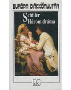 Három dráma - Schiller, Friedrich