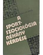 A sportszociológia néhány kérdése - Schiller János