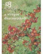 88 színes oldal a virágos díszcserjékről - Schmidt Gábor dr.