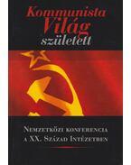 Kommunista világ született - Schmidt Mária