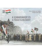 A szabadságért és a függetlenségért - Schmidt Mária,  Tallai Gábor