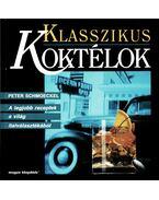 Klasszikus koktélok - Schmoeckel, Peter