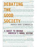 Debating the Good Society - SCHMOOKLER, ANDREW BARD