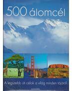 500 álomcél - A legszebb úti célok a világ minden tájáról - Schneider, Hans-Joachim