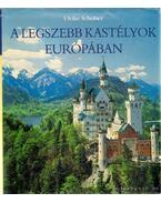 A legszebb kastélyok Európában - Schöber, Ulrike