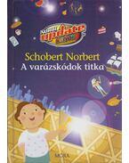 A varázskódok titka - Schobert Norbert