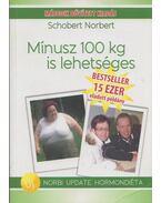 Mínusz 100 kg is lehetséges - Schobert Norbert