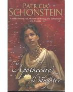The Apothecary's Daughter - SCHONSTEIN, PATRICIA