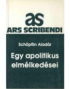 Egy apolitikus elmélkedései - Schöpflin Aladár