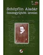 Schöpflin Aladár összegyűjtött levelei - Schöpflin Aladár