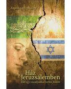 Ház Jeruzsálemben - Schrobsdorff, Angelika